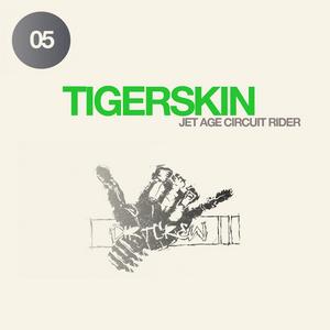 TIGERSKIN - Jet Age Circuit Rider EP