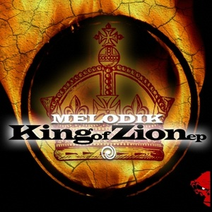 MELODIK - King Of Zion