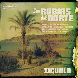 LAS RUBIAS DEL NORTE - Ziguala