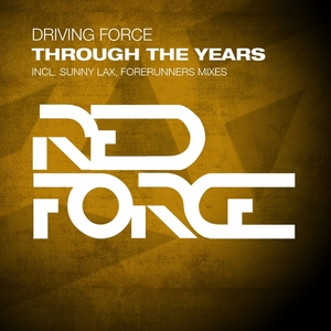 DRIVING FORCE - Through The Years