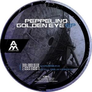 PEPPELINO - Golden Eye EP
