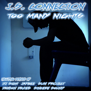 JAYBEE & SLIN PROJECT presents JS CONNECTION - Too Many Nights