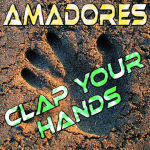 AMADORES - Clap Your Hands