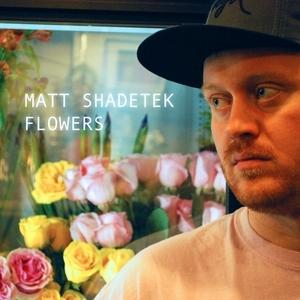 SHADETEK, Matt - Flowers