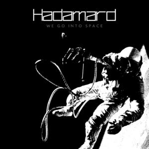 HADAMARD - We Go Into Space
