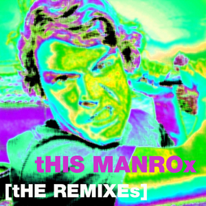 MALENTE presents MANROX - This Manrox (The remixes)