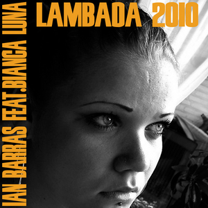 BARRAS, Ian/BIANCA LUNA - Lambada 2010