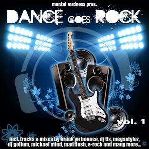 VARIOUS - Mental Madness Presents Dance Goes Rock Vol 1