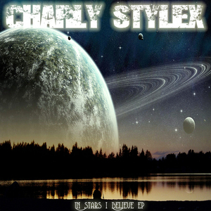 STYLEX, Charly - In Stars I Believe EP