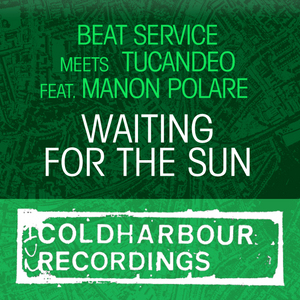 BEAT SERVICE & TUCANDEO feat MANON POLARE - Waiting For The Sun