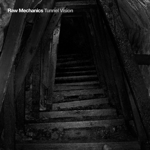 RAW MECHANICS - Tunnel Vision