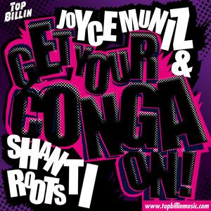 MUNIZ, Joyce/SHANTI ROOTS feat KUDRA OWENS - Get Your Conga On