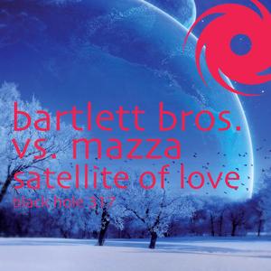 BARTLETT BROS/MAZZA - Satellite Of Love