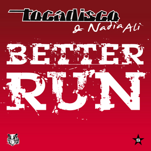 TOCADISCO/NADIA ALI - Better Run (taken from Superstar remixes)