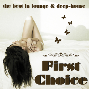 VARIOUS - First Choice: The Best In Lounge & Deep House (unmixed tracks)