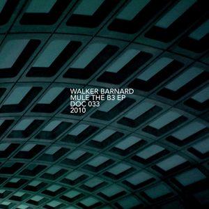 BARNARD, Walker - Mule The B3 EP