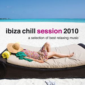 VARIOUS - Ibiza Chill Session 2010