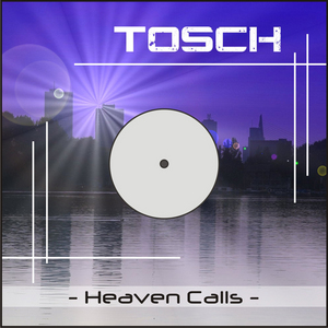 TOSCH - Heaven Calls