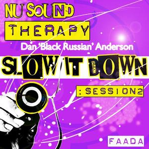 DAN BLACK RUSSIAN ANDERSON - Nu Sound Therapy: Slow It Down Session 2