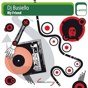 DJ BUSIELLO - My Friend