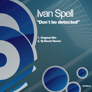 SPELL, Ivan - Don't Be Detected