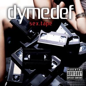 DYME DEF - Sex Tape