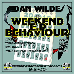 WILDE, Dan - Weekend Behaviour EP