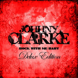 VARIOUS - Johnny Clarke Deluxe Edition