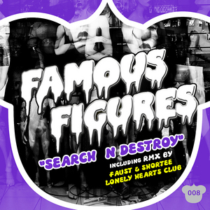 FAMOUS FIGURES - Search N Destroy