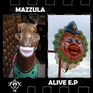 MAZZULA - Alive EP
