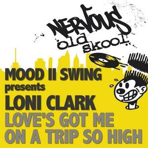 MOOD II SWING presents LONI CLARK - Love's Got Me On A Trip So High