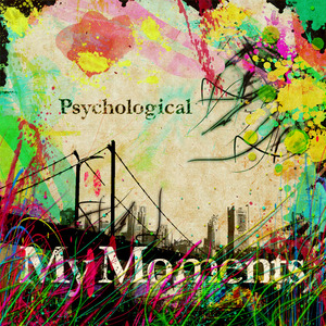 PSYCHOLOGICAL - My Moments