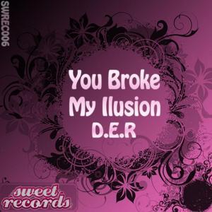 DER - You Broke My Ilusion