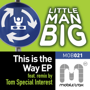 LITTLE MAN BIG - This Is The Way EP