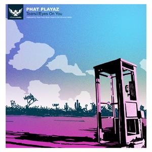 PHAT PLAYAZ - Eyes On You