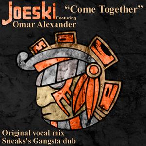 JOESKI feat OMAR ALEXANDER - Come Together