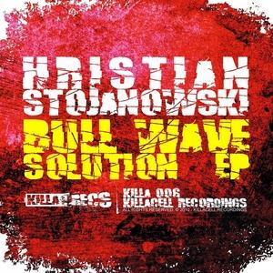 STOJANOWSKI, Hristian - Bull Wave Solution EP