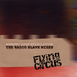HUMATE - Love Stimulation (The Radio Slave remixes)