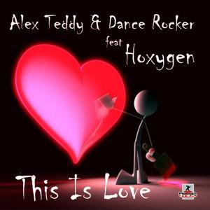 TEDDY Alex/DANCE ROCKER feat HOXYGEN - This Is Love