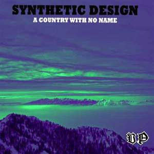 SYNTHETIC DESIGN - A Country With No Name