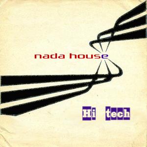 NADA HOUSE - Hi Tech