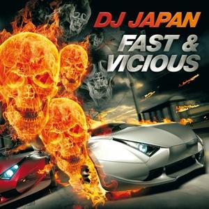 DJ JAPAN - Fast & Vicious