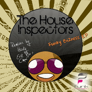 HOUSE INSPECTORS, The - Funky Bizness EP