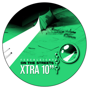 FEDERLEICHT - On The Streets (The remixes X-Tra 10)