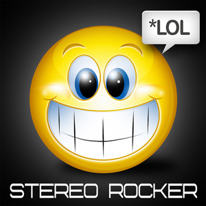 STEREO ROCKER - LOL