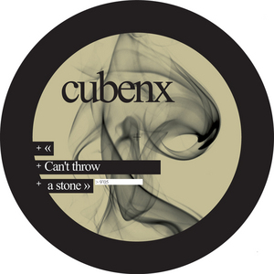 CUBENX - Can't Throw A Stone EP