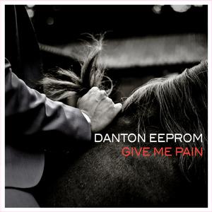 EEPROM, Danton - Give Me Pain