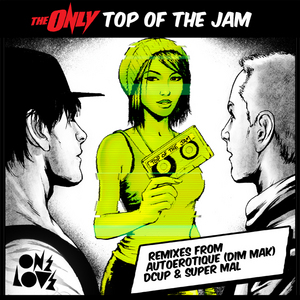 ONLY, The - Top Of The Jam