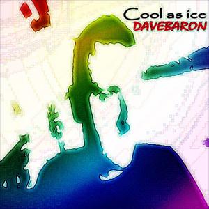 BARON, Dave - Cool As Ice