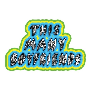 THIS MANY BOYFRIENDS - Getting A Life With